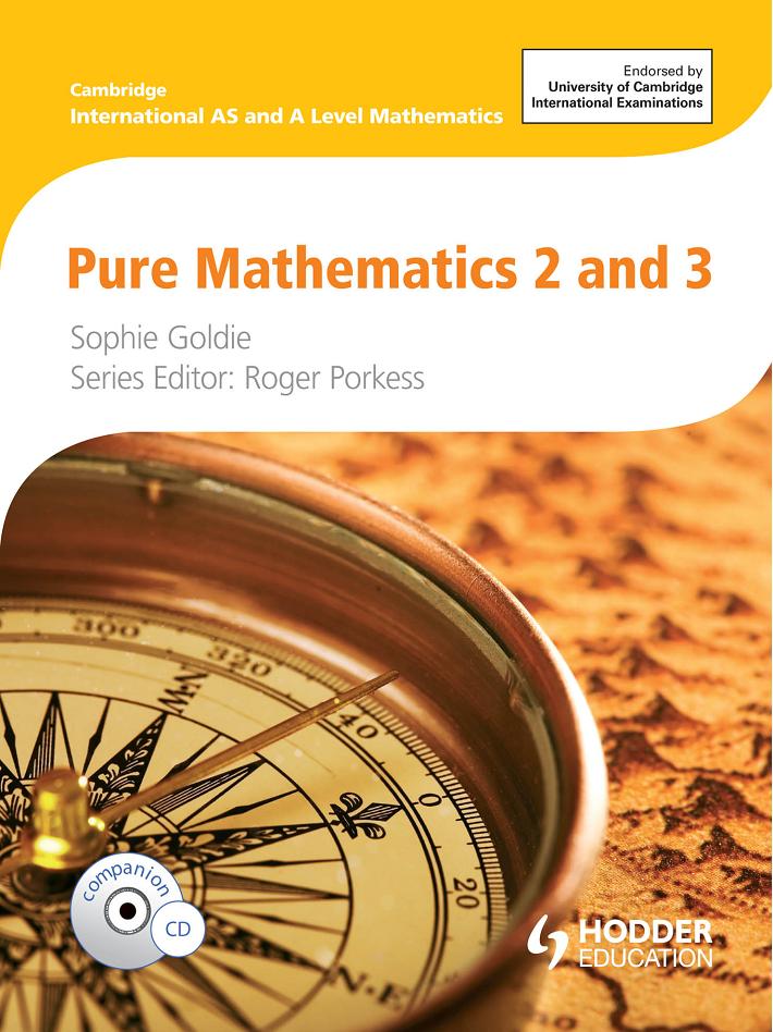 Cambridge International AS and A Level Mathematics Pure Mathematics 2 & 3